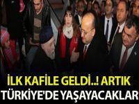 İLK KAFİLE GELDİ..! ARTIK TÜRKİYE'DE YAŞAYACAKLAR