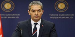 Dışişleri Sözcüsü Aksoy'dan AB dışişleri bakanlarının Doğu Akdeniz açıklamasına tepki