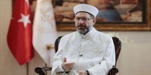Diyanet İşleri Başkanı Erbaş'tan yeni normal dönem açıklaması
