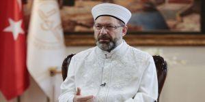 Diyanet İşleri Başkanı Erbaş: Kuraklaşmış, çoraklaşmış yürekleri İslam'la yeşerteceğiz