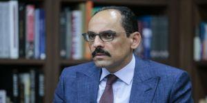 Cumhurbaşkanlığı Sözcüsü Kalın: Azerbaycan topraklarının bu işgalinin sona ermesini görmek isteriz