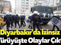 Diyarbakır'da İzinsiz Yürüyüşte Olaylar Çıktı
