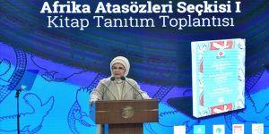 Emine Erdoğan: Kitap, Afrika Kıtası'nın tüm tecrübesinin lisana nakşolunmuş özetidir