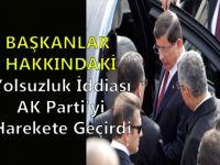 Başkanlar Hakkındaki Yolsuzluk İddiası, AK Parti'yi Harekete Geçirdi