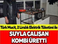 Türk Mucit, 2 Liralık Elektrik Tüketimi ile Suyla Çalışan Kombi Üretti
