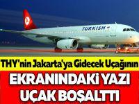 THY'nin Jakarta'ya Gidecek Uçağının Ekranındaki Yazı Uçak Boşalttı