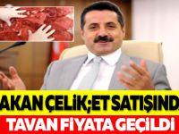 Tarım Bakanı Faruk Çelik: Et Satışında Tavan Fiyat Uygulanacak
