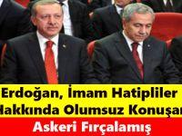 Erdoğan, İmam Hatipliler Hakkında Olumsuz Konuşan Askeri Fırçalamış