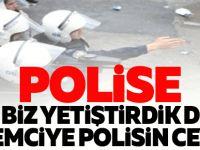 POLİSE SENİ BİZ YETİŞTİRDİK DİYEN EYLEMCİYE POLİSİN CEVABI