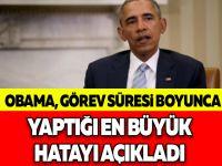 Obama, Görev Süresi Boyunca Yaptığı En Büyük Hatayı Açıkladı