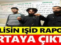 POLİSİN IŞİD RAPORU ORTAYA ÇIKTI !