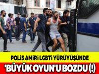 POLİS AMİRİ LGBTİ YÜRÜYÜŞÜNDE 'BÜYÜK OYUN'U BOZDU (!)