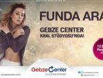 Funda Arar Gebze Center Kral'da