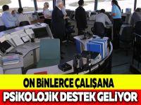 ON BİNLERCE ÇALIŞANA PSİKOLOJİK DESTEK GELİYOR