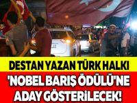 DESTAN YAZAN TÜRK HALKI 'NOBEL BARIŞ ÖDÜLÜ'NE ADAY GÖSTERİLECEK!
